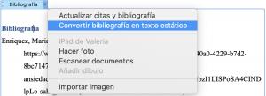 Para corregir la bibliografía que ingresaste en Word, presiona en Bibliografía, Convertir bibliografía en texto estático