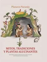 Mitos, tradiciones y plantas alucinantes