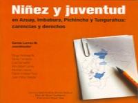 Niñez, juventud en Azuay, Imbabura, Pichincha y Tungurahua: carencias y derechos