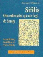 Sífilis: otra enfermedad que nos llegó de Europa. La medicina y la sífilis en el Viejo Mundo