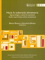Hacia la soberanía alimentaria. Agroecología y comercio asociativo desde experiencias andino-amazónicas