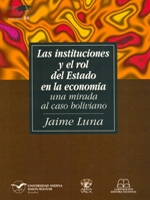 Las instituciones y el rol del Estado en la economía: una mirada al caso boliviano