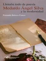 Llenaba todo de poesía: Medardo Ángel Silva y la modernidad