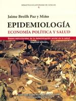 Epidemiología: economía política y salud. Bases estructurales de la determinación social de la salud