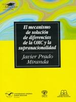 El mecanismo de solución de diferencias de la OMC y la supranacionalidad