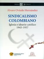 Sindicalismo colombiano: papel de la iglesia e ideario católico, 1945-1957