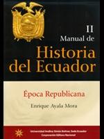 Manual de Historia del Ecuador II. Época republicana