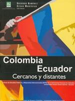 Colombia-Ecuador: cercanos y distantes