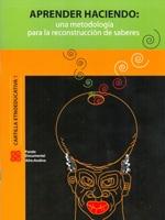 Aprender haciendo: una metodología para la reconstrucción de saberes