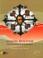 Simón Bolívar. Estudio, selección y  notas: Enrique Ayala Mora