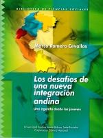 Los desafíos de una nueva intergación andina
