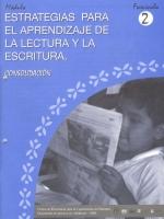 Módulos de Capacitación de Docentes. Módulo: Estrategias para el aprendizaje de la lectura y la escritura. Fascículo 2: Consolidación