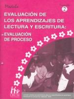 Módulos de Capacitación de Docentes. Módulo: Evaluación de los aprendizajes de la lectura y escritura. Fascículo 2: Evaluación del proceso de aprendizaje