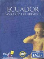Ecuador: las raíces del presente (compilación de los suplementos especiales del diario La Hora)