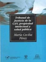 El Tribunal de Justicia de la CAN, propiedad intelectual y salud pública