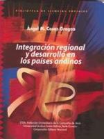 Integración regional y desarrollo en los países andinos