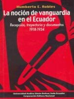 La noción de vanguardia en el Ecuador: recepción, trayectoria y documentos (1918-1934)