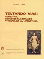 Tentando vías: semiótica, estudios culturales y teoría de la literatura