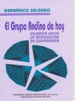 El Grupo Andino de hoy: eslabón hacia la integración de Sudamérica
