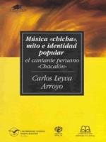 """Música """"chicha"""", mito e identidad popular: el cantante peruano """"Chacalón"""""""