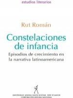 Constelaciones de infancia: episodios de crecimiento en la narrativa latinoamericana