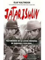 Jatarishun: testimonios de la lucha indígena de Saquisilí (1930-2006)