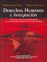 Derechos humanos e integración. Protección de los derechos humanos en la Comunidad Andina y en la Unión Europea