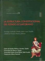 La estructura constitucional del Estado ecuatoriano
