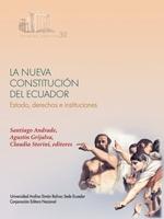 La nueva Constitución del Ecuador: Estado, derechos e instituciones