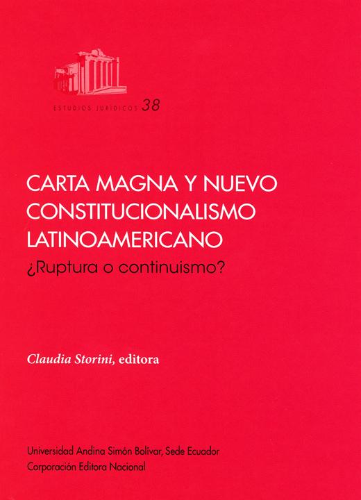 Carta Magna y nuevo constitucionalismo latinoamericano: ¿ruptura o continuismo?