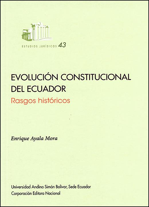Evolución constitucional del Ecuador: Rasgos históricos