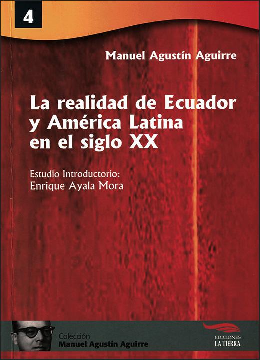 Manuel Agustín Aguirre. La realidad de Ecuador y América Latina en el siglo XX