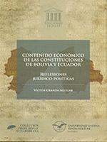 Contenido económico de las constituciones de Bolivia y Ecuador: reflexiones jurídico-políticas