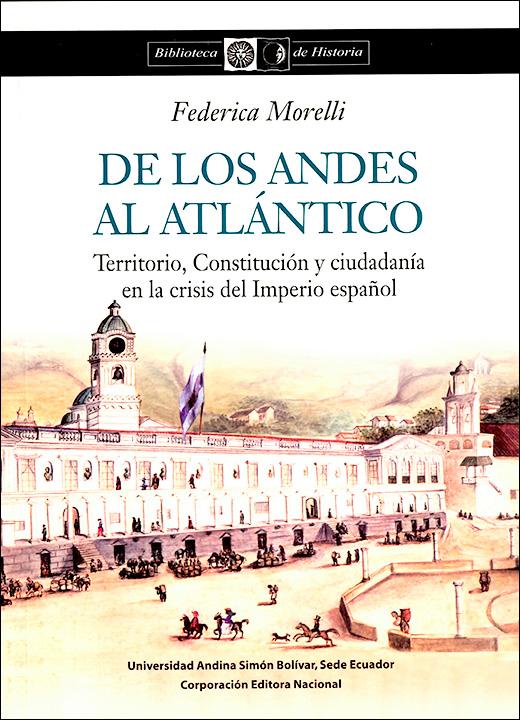 De los Andes al Atlántico: Territorio, Constitución y ciudadanía en la crisis del Imperio español