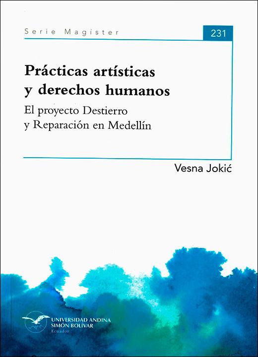 Prácticas artísticas y derechos humanos: El proyecto Destierro y reparación en Medellín