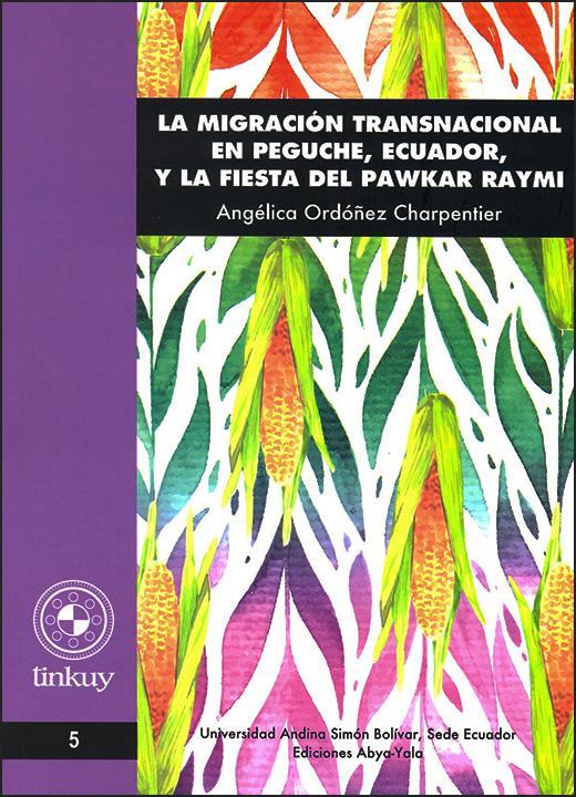 La migración transnacional en Peguche, Ecuador, y la fiesta del Pawkar Raymi