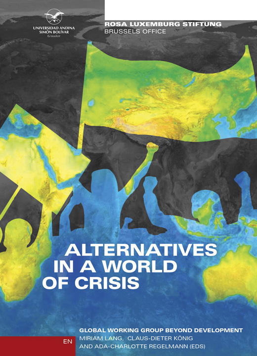 Alternatives in a World of Crisis