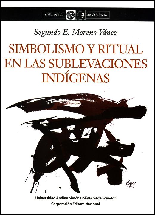 Simbolismo y ritual en las sublevaciones indígenas