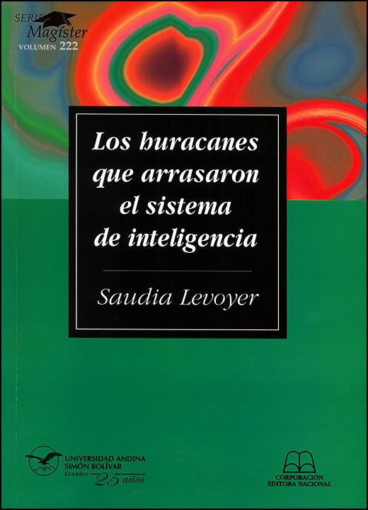 Los huracanes que arrasaron el sistema de inteligencia