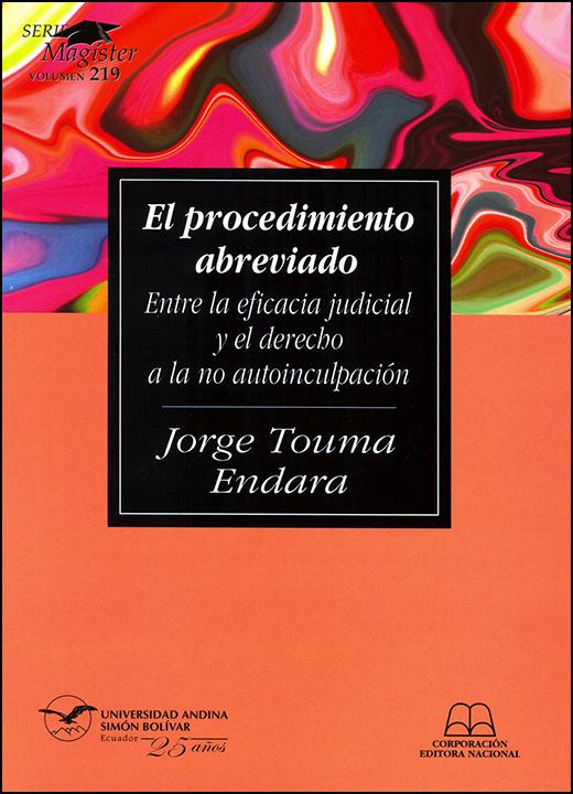 El procedimiento abreviado: Entre los principios de eficacia judicial y el derecho a la no autoinculpación