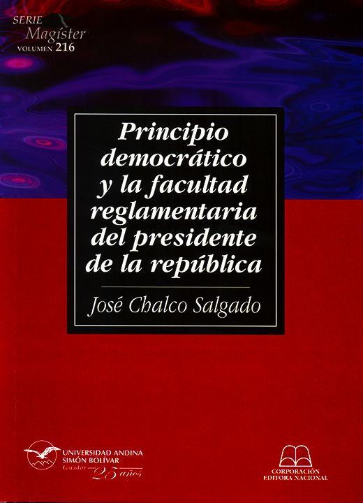 Principio democrático y la facultad reglamentaria del presidente de la república