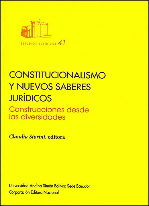 Constitucionalismo y nuevos saberes jurídicos: Construcciones desde las diversidades