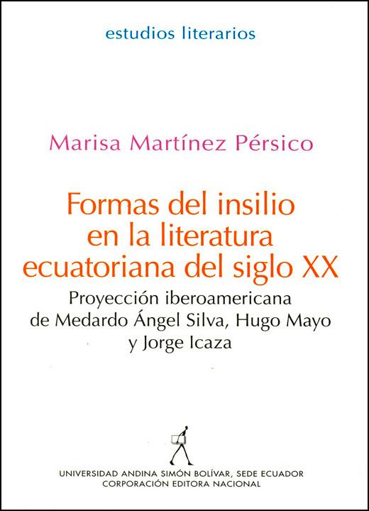 Formas del insilio en la literatura ecuatoriana del siglo XX: Proyección iberoamericana de Medardo Ángel Silva, Hugo Mayo y Jorge Icaza