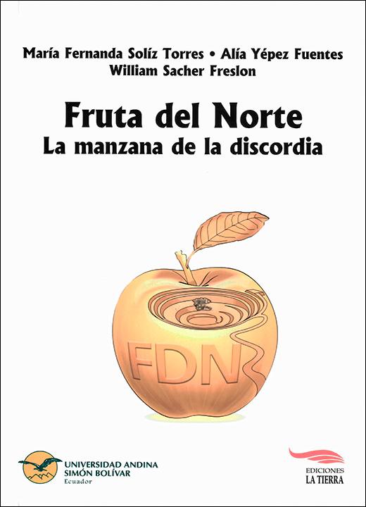 Fruta del Norte. La manzana de la discordia:  Monitoreo comunitario participativo y memoria colectiva en la comunidad de El Zarza