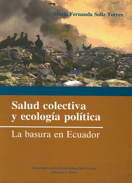 Salud colectiva y ecología política. La basura en Ecuador