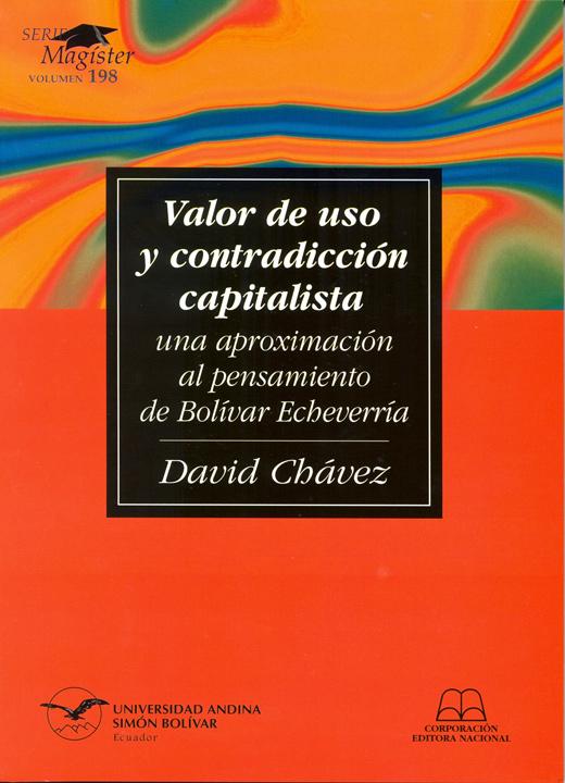 Valor de uso y contradicción capitalista: Una aproximación al pensamiento de Bolívar Echeverría