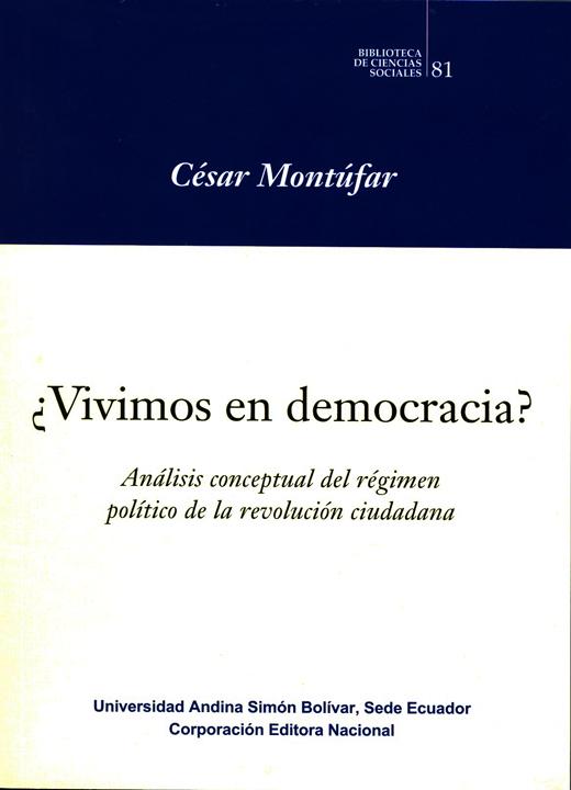 ¿Vivimos en democracia?: Análisis conceptual del régimen político de la revolución ciudadana