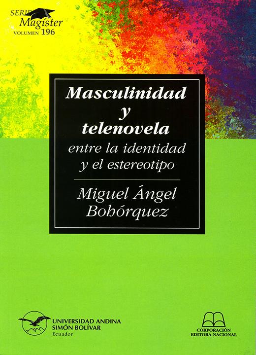 Masculinidad y telenovela: Entre la identidad y el estereotipo