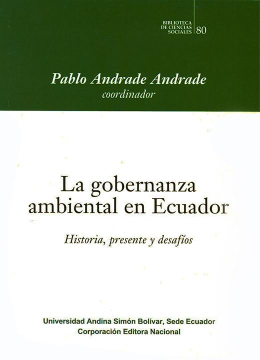 La gobernanza ambiental en Ecuador: Historia, presente y desafíos