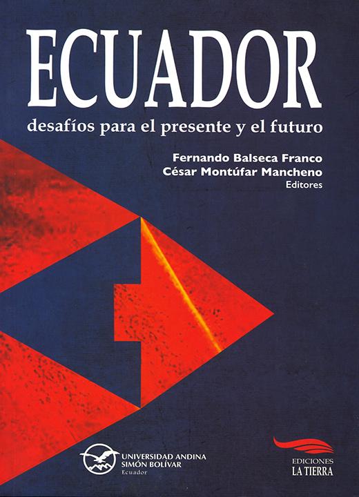 Ecuador: Desafíos para el presente y el futuro